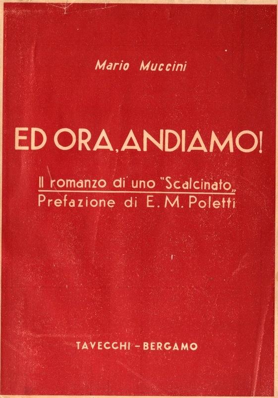 Mario Muccini - Ed ora, andiamo! Il romanzo di uno scalcinato - edizione 1938 - Tavecchi Bergamo, sovracopertina.